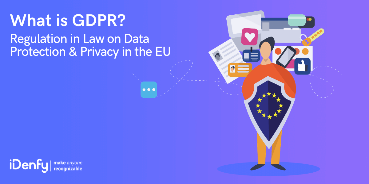GDPR – Regulation in Law on Data Protection & Privacy in the EU
