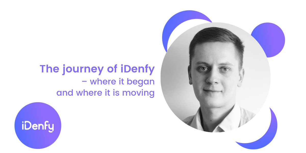 The journey of iDenfy – where it began and where it is moving